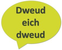 "Swigen siarad - ""Dweud eich dweeud"""